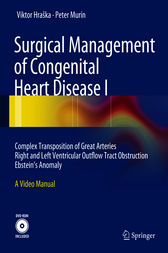 Surgical Management of Congenital Heart Disease I by Viktor Hraška