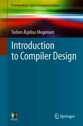 Introduction to Compiler Design by Torben Ægidius Mogensen