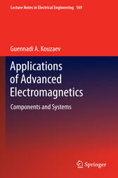 Applications of Advanced Electromagnetics by Guennadi A. Kouzaev