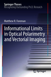 Informational Limits in Optical Polarimetry and Vectorial Imaging by Matthew R. Foreman