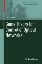 Game Theory for Control of Optical Networks by Lacra Pavel