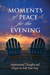 Moments of Peace for the Evening by Baker Publishing Group
