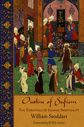 Outline of Sufism by William Stoddart