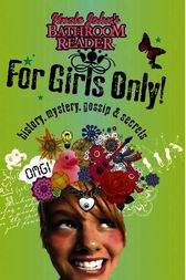 Uncle John's Bathroom Reader For Girls Only! by Bathroom Readers' Institute