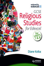 GCSE Religious Studies for Edexcel - Religion and Life and Religion and Society by Diane Kolka