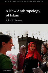 A New Anthropology of Islam by John R. Bowen