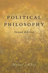 Political Philosophy by Michael J. White