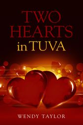 Two Hearts in Tuva by Wendy Taylor
