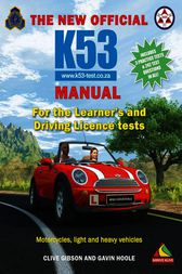 The New Official K53 Manual by Clive Gibson