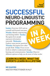 Neuro-linguistic Programming in a Week by Mo Shapiro
