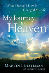 My Journey to Heaven by Marvin J. Besteman