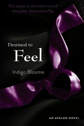 Destined to Feel by Indigo Bloome