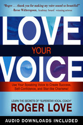 Love Your Voice by Roger Love