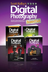 Scott Kelby's Digital Photography Boxed Set, Parts 1, 2, 3, and 4 by Scott Kelby