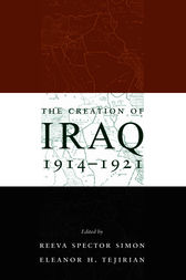The Creation of Iraq, 1914-1921 by Reeva Spector Simon
