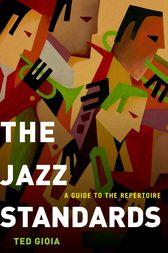 The Jazz Standards by Ted Gioia