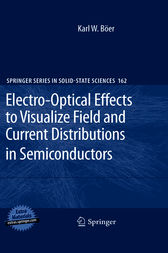 Electro-Optical Effects to Visualize Field and Current Distributions in Semiconductors by Karl W. Böer