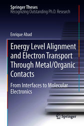 Energy Level Alignment and Electron Transport Through Metal/Organic Contacts by Enrique Abad
