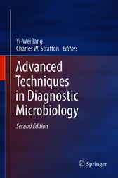 Advanced Techniques in Diagnostic Microbiology by Yi-Wei Tang