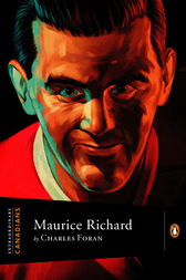 Extraordinary Canadians: Maurice Richard by Charles Foran