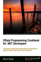 OData Programming Cookbook for .NET Developers by Steven Cheng