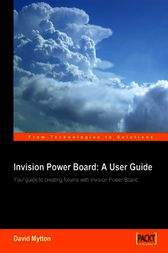 Invision Power Board 2 A User Guide by David Mytton