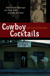 Cowboy Cocktails by Grady Spears