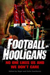 Football Hooligans by Nigel Cawthorne