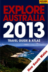 Explore New South Wales & the Australian Capital Territory 2013 by Explore Australia