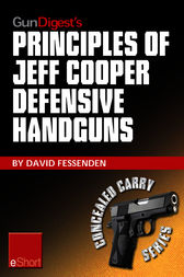 Gun Digest's Principles of Jeff Cooper Defensive Handguns eShort