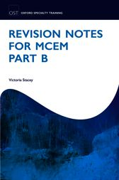 Revision Notes for MCEM Part B by Victoria Stacey