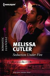 Seduction Under Fire by Melissa Cutler