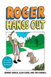 Roger Hangs Out by Jeremy Gerlis