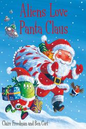 Aliens Love Panta Claus by Ben Cort