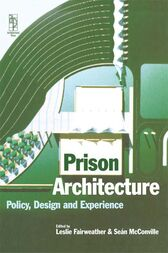 Prison Architecture by Leslie Fairweather