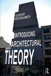 Introducing Architectural Theory by Korydon Smith