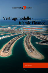Vertragsmodelle - Islamic Finance