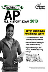 Cracking the AP U.S. History Exam, 2013 Edition by Princeton Review