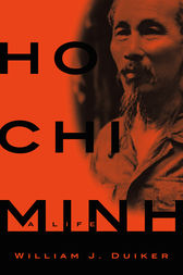 Ho Chi Minh by William J. Duiker