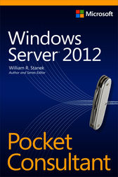 Windows Server 2012 Pocket Consultant by William R. Stanek
