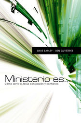 Ministerio es . . . by Dave Earley