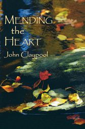 Mending the Heart by John Claypool