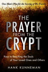 The Prayer from the Crypt by Hank Kunneman