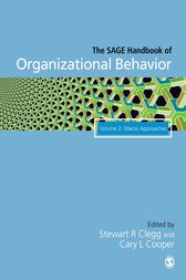 The SAGE Handbook of Organizational Behavior by Stewart R Clegg