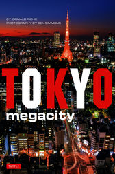 Tokyo Megacity by Donald Richie
