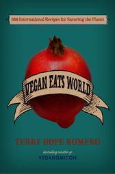Vegan Eats World by Terry Hope Romero