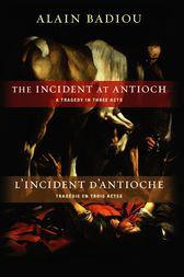 The Incident at Antioch/L'Incident d'Antioche by Alain Badiou