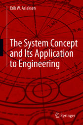The System Concept and Its Application to Engineering by Erik W. Aslaksen
