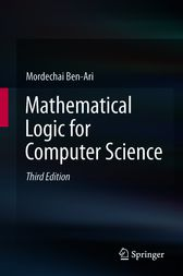 Mathematical Logic for Computer Science by Mordechai Ben-Ari