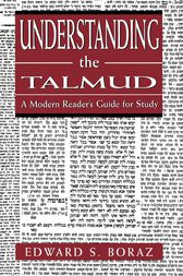 Understanding the Talmud by Edward S. Boraz